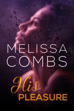 His Pleasure by Melissa Combs