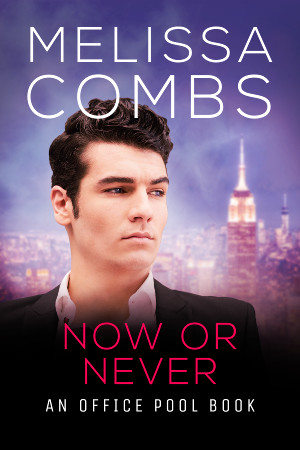 Now or Never by Melissa Combs