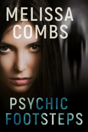 Psychic Footsteps by Melissa Combs